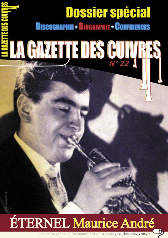 La Gazette des Cuivres n°22. Dossier Spécial Maurice André…